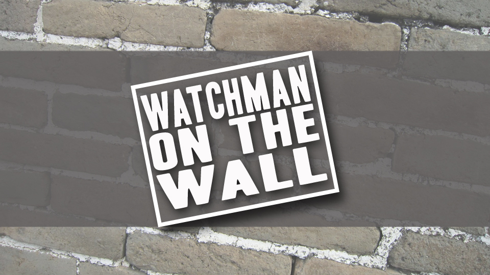 Watchman on the Wall