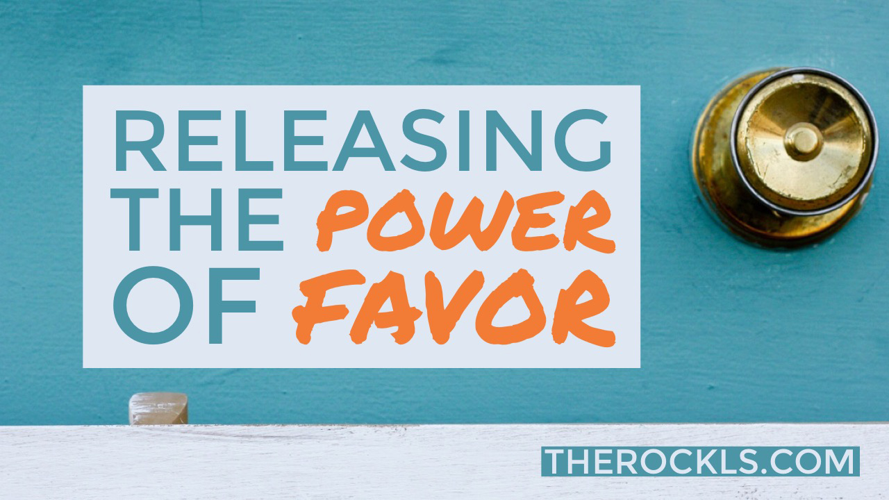 Releasing The Power Of Favor